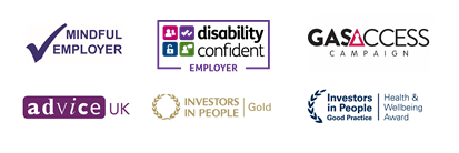 Mindful employer, Disability confident employer, Gas access campaign, Advice UK, Investors in People Gold, Investors in People Good Practice